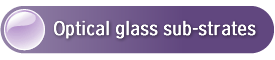 Optical glass sub-strates